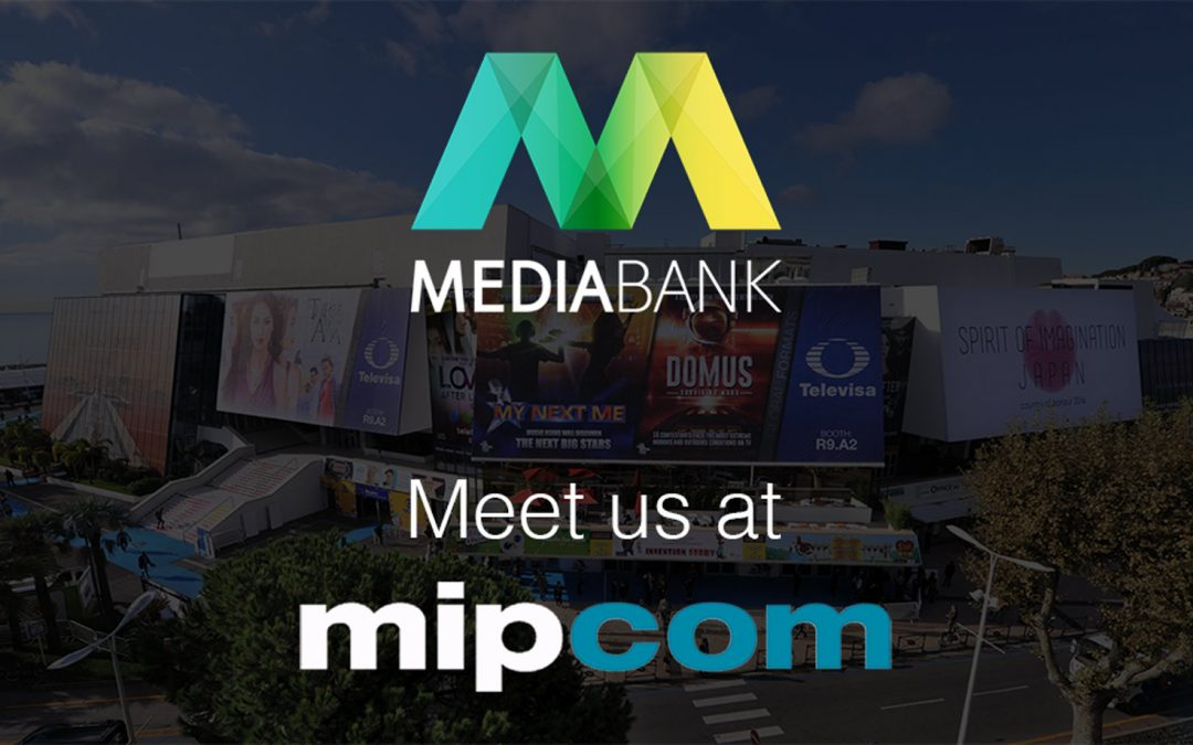 MediaBank at MIPCOM 2017: come with us and revolutionize this global content market!